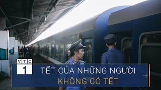 Người thầm lặng cho những chuyến tàu hối hả rời ga | VTC1