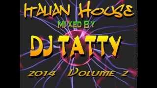 DJ Tatty - ITALIAN HOUSE 2014 VOL 2
