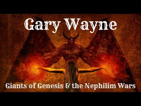 Gary Wayne: Giants of Genesis & the Nephilim Wars