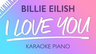 I Love You (Piano Karaoke Instrumental) Billie Eilish