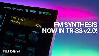 Roland TR-8S Rhythm Performer v2.0 Update: FM Synthesis, New INST FX & More