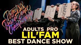 LIL'FAM | BEST DANCE SHOW ★ RDC18 ★ Project818 Russian Dance Championship ★
