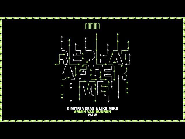 Dimitri Vegas & Like Mike x Armin van Buuren x W&W - Repeat After Me (Extended Mix)