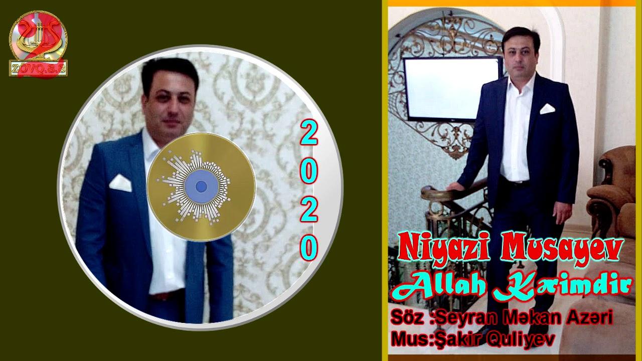 Niyazi Musayev-Allah kərimdir 2020
