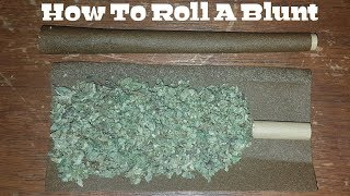 How To Roll A Blunt [Step By Step & Easy]
