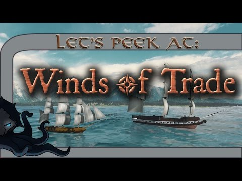 Let's Peek At: Winds of Trade - Indie Age of Sail Trading Sim - Winds of Trade Gameplay