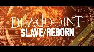 Deadpoint - Slave/ Reborn (OFFICIAL LYRIC VIDEO)