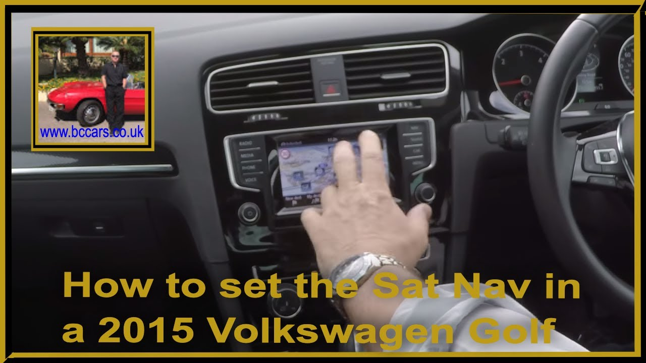 How to set the Sat Nav in a 2015 Volkswagen Golf 2 0 TDI BlueMotion Tech GT  DSG 5dr KM15JKK