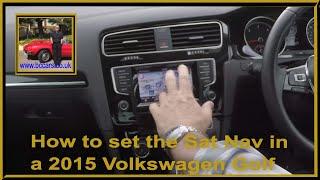 How to set the Sat Nav in a 2015 Volkswagen Golf 2 0 TDI BlueMotion Tech GT DSG 5dr KM15JKK