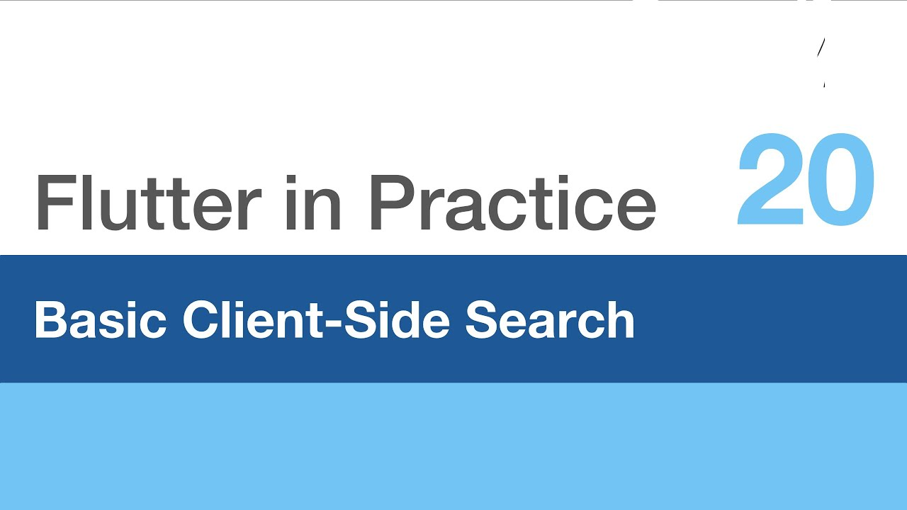 Flutter in Practice - E20: Basic Client-Side Search