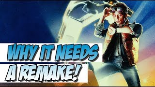 Why Back To The Future NEEDS A Remake!