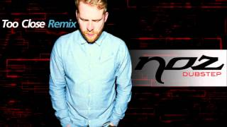 Alex Clare Too Close Noz Dubstep Remix