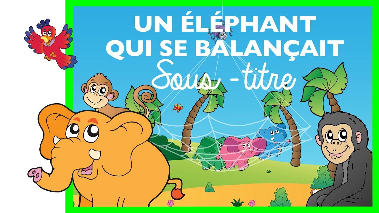 un elephant qui se balan 231 ait comptine paroles