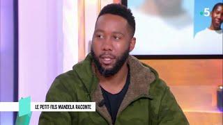 Le petit-fils de Nelson Mandela raconte - C l'hebdo - 19/01/2019