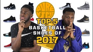 TOP 5 BEST PERFORMANCE BASKETBALL SHOES OF 2017