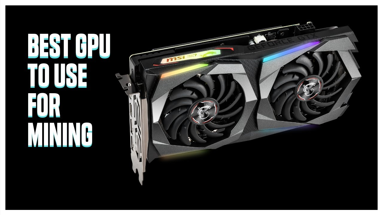 Best Gpu To Use For Mining 2019 2020 Youtube