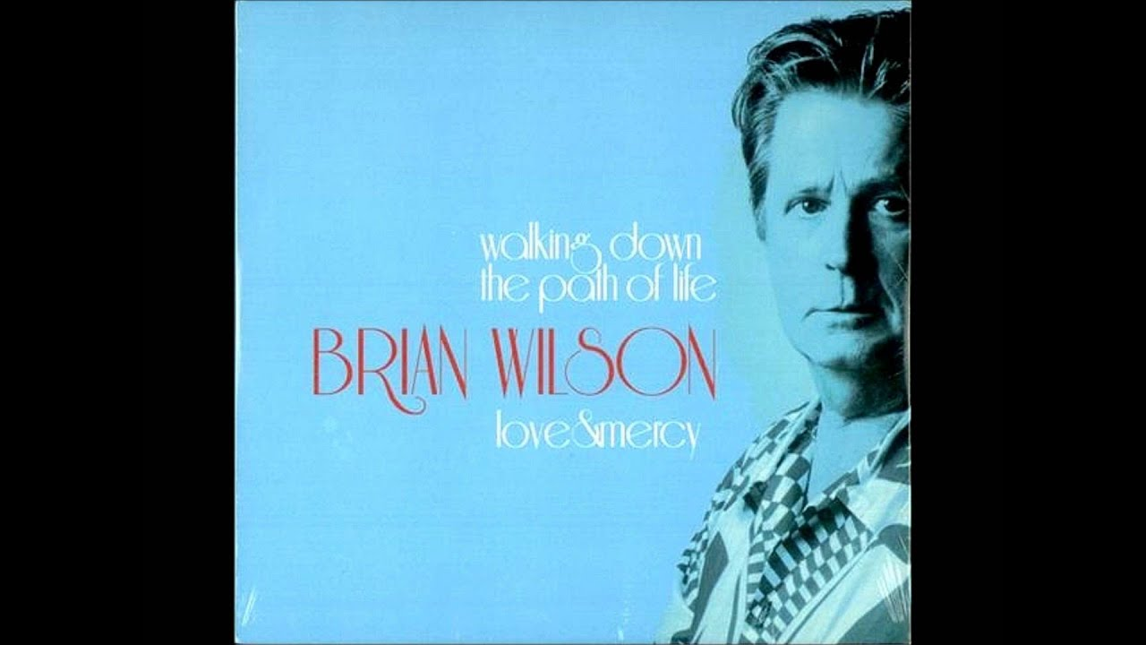 Brian Wilson - Love and Mercy Lyrics | Musixmatch