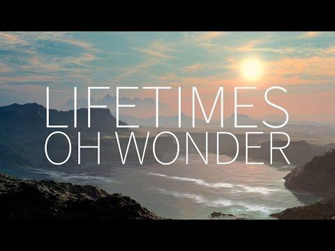 Oh Wonder  Lifetimes