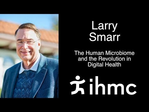 Larry Smarr - The Human Microbiome and the Revolution in Digital Health