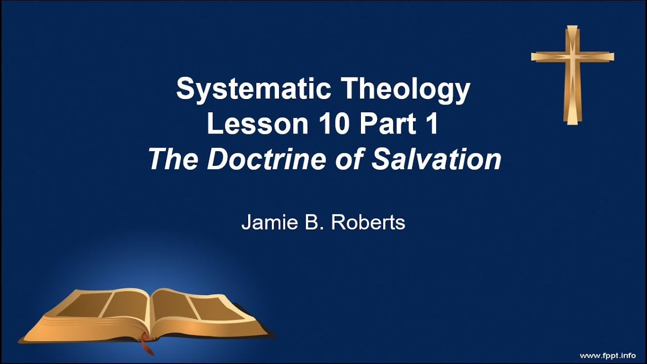 The Doctrine of Salvation Part 1