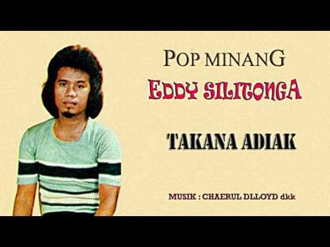 Eddy Silitonga - Takana Adiak ( Pop Minang )