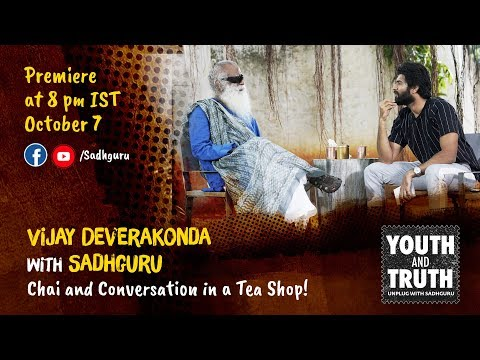 Vijay Deverakonda with Sadhguru - Chai and Conversation in a Tea Shop!