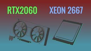 Xeon 2667 + RTX2060
