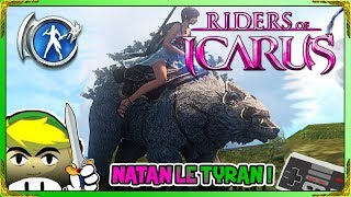 🐉 RIDERS OF ICARUS TUTO 05 📖 COMMENT CAPTURER NATAN LE TYRAN ! [1080P-60FPS-PC-FR]