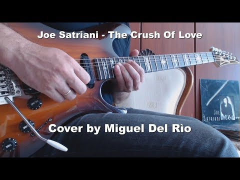Joe Satriani - The Crush Of Love Cover by Miguel Del Rio - Ibanez At300