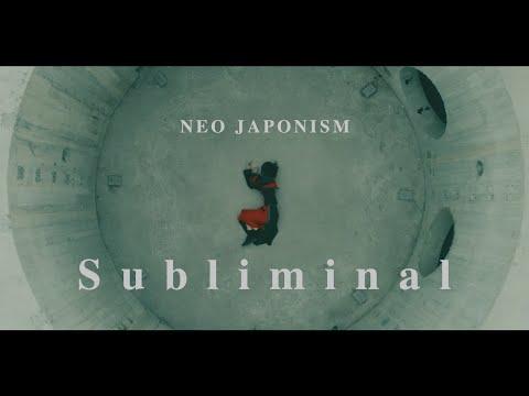 NEO JAPONISM 「Subliminal」 Music Video