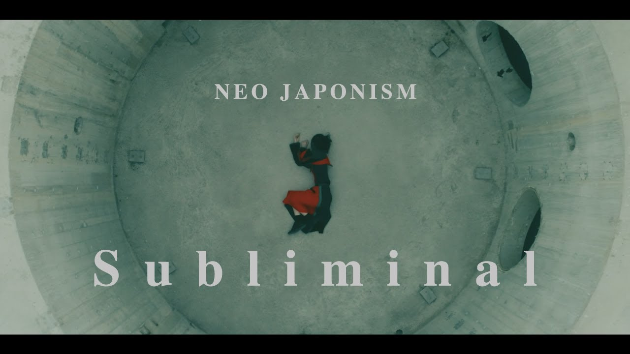 NEO JAPONISM 「Subliminal」 Music Video