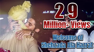 vuclip Welcome of Shehzada e Ala Hazrat with Dr Ashraf Asif Jalali in Gujrat!