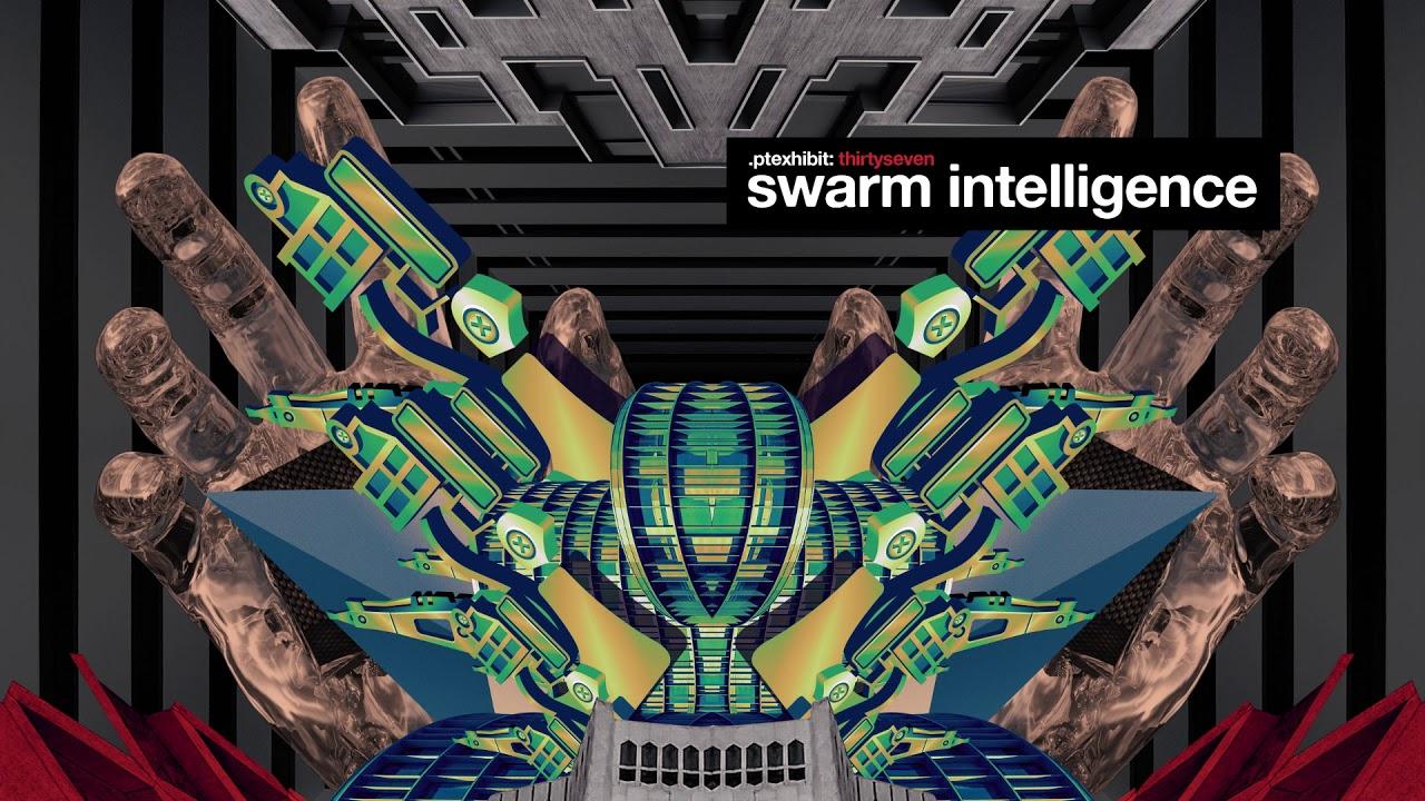 PTEXHIBIT: thirtyseven_Swarm Intelligence