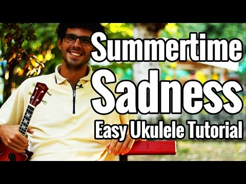 Ukulele Tutorial for Summertime Sadness by Lana Del Rey :) : ukulele