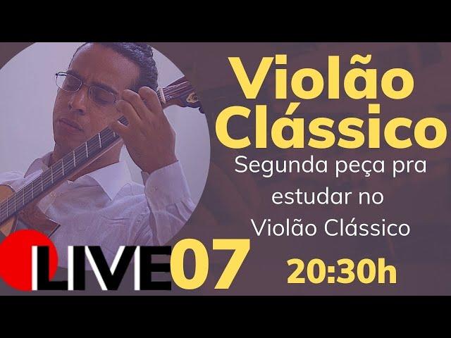 🔴 Segunda Peça no Violão Clássico - Primeiros Passos no Violão erudito - LIVE 7