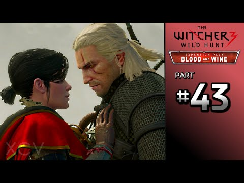 THE WITCHER 3 Blood and Wine Walkthrough Part 43 · Main Quest:  Beyond Hill and Dale...