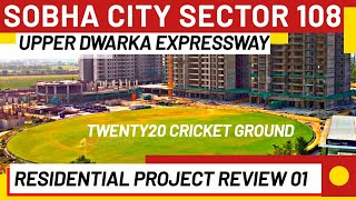 SOBHA City Gurgaon Review 01 | 3 BHK Sample Flat & Construction Update | Upper Dwarka Expressway