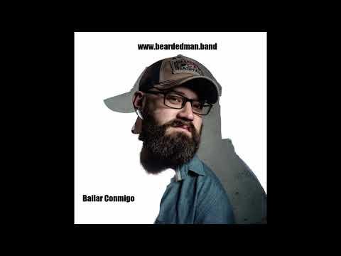 Bailar Conmigo - The Bearded man Band