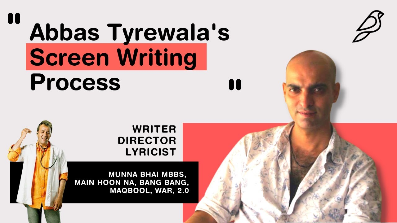 Screenwriting Masterclass by Abbas Tyrewala - Indian Screenwriter, Director, Lyricist