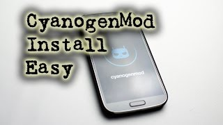 How To Install CyanogenMod Easy (Any Android Device)
