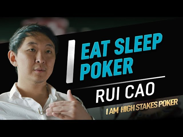 Rui Cao Eats Sleeps Poker - I Am High Stakes Poker