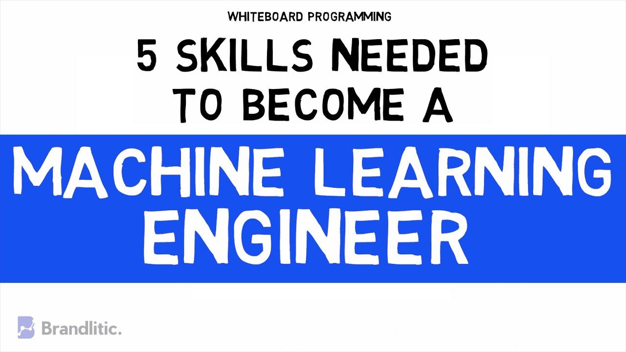 Top 5 Skills Needed for Machine Learning Engineer | ML Engineer Skill Set 2020
