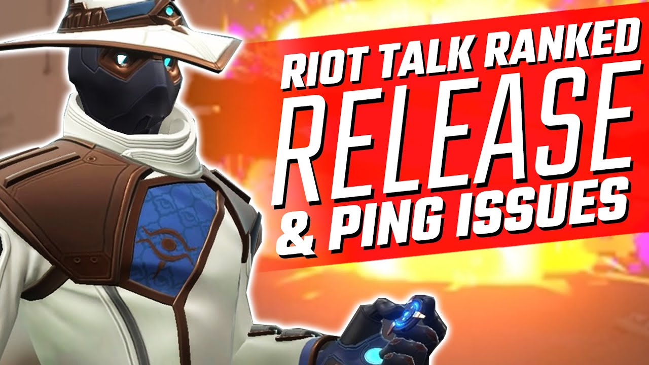 Valorant: Riot Talk RANKED Release Date! - Ping Fixes Coming!