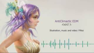 Anticlimactic EDM -OdAT 3-