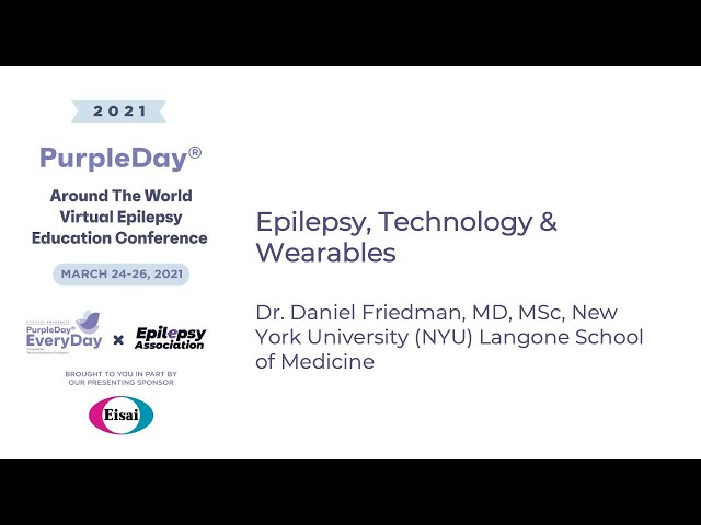 Epilepsy, Tech & Wearables - Purple Day® Around The World 2021 Virtual Epilepsy Education Conference