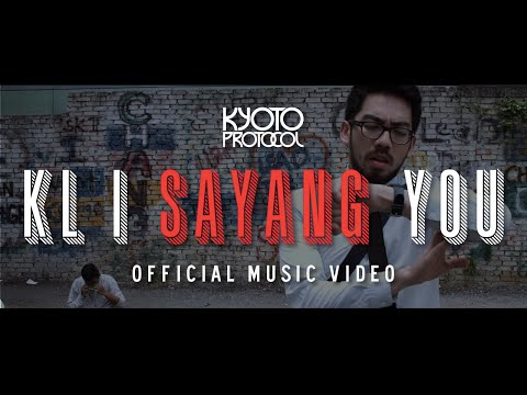 KL I Sayang You - Kyoto Protocol (Official Music Video)