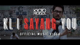 KL I Sayang You - Kyoto Protocol (Official Music Video)(Listen to Kyoto Protocol on Spotify: https://play.spotify.com/artist/5XDa1ZWT8oz8VmHjrDwChs Talk to us: http://www.facebook.com/kyotoprotocol ..., 2016-05-05T05:00:00.000Z)