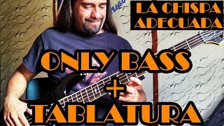 La chispa adecuada - Héroes del silencio - Only Bass + Tablatura