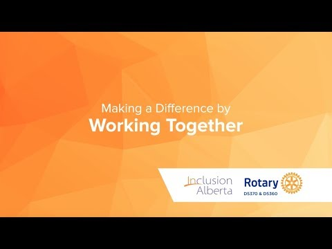Making a Difference by WORKING Together - Inclusion Alberta's Rotary Employment Partnership