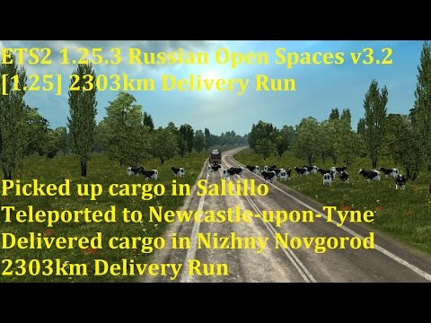 ETS2 1.25.3 Russian Open Spaces v3.2 2303km Delivery Run